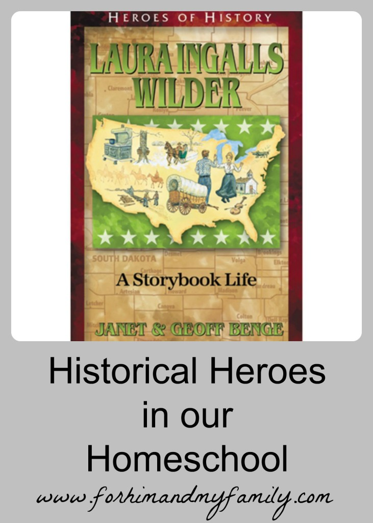 Historical Heroes in Our Homeschool