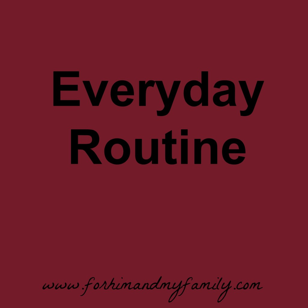 Everyday Routine